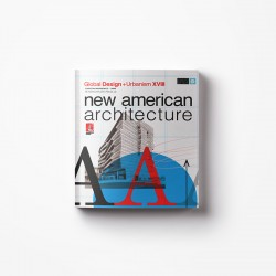 New American Architecture | Global Design + Urbanism XVIII
