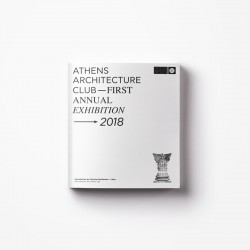 Αthens Architecture Club | Exhibition Catalogue 2018