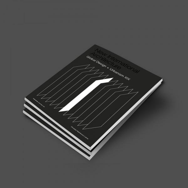 New International Architecture 2019 | Global Design + Urbanism XIX