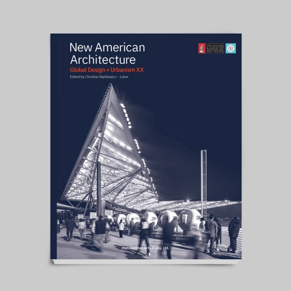 New American Architecture | Global Design + Urbanism XX