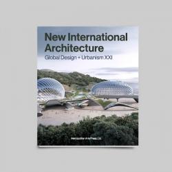 New International Architecture 2021 | Global Design + Urbanism XXI